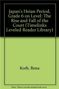 Japan's Heian Period, Grade 6 on Level: The Rise and Fall of the Court