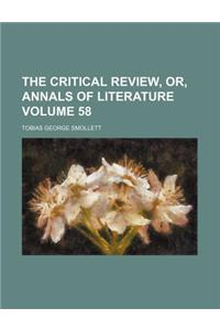 The Critical Review, Or, Annals of Literature Volume 58