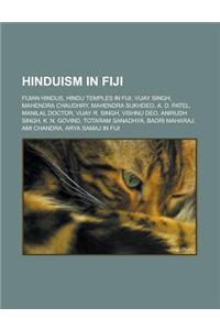 Hinduism in Fiji: Fijian Hindus, Hindu Temples in Fiji, Vijay Singh, Mahendra Chaudhry, Mahendra Sukhdeo, A. D. Patel, Manilal Doctor, V