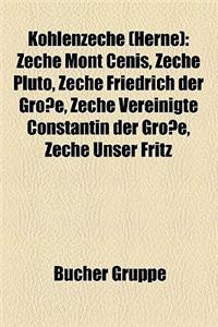 Kohlenzeche (Herne): Zeche Mont Cenis, Zeche Pluto, Zeche Friedrich Der Grosse, Zeche Vereinigte Constantin Der Grosse, Zeche Unser Fritz