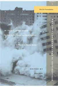 If You Lived Here: The City in Art, Theory, and Social Activism: A Project by Martha Rosier