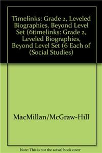 Timelinks: Grade 2, Leveled Biographies, Beyond Level Set (6 Each of 5 Titles)