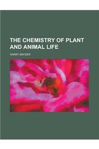 The Chemistry of Plant and Animal Life