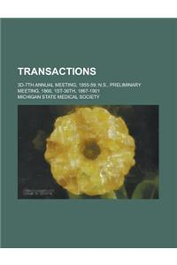Transactions; 3D-7th Annual Meeting, 1855-59; N.S., Preliminary Meeting, 1866, 1st-36th, 1867-1901