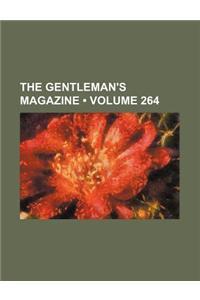 The Gentleman's Magazine (Volume 264)