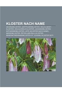 Kloster Nach Name: Georgskloster, Gertrudenkloster, Heilig-Geist-Kloster, Heilig-Kreuz-Kloster, Johanniskloster, Katharinenkloster