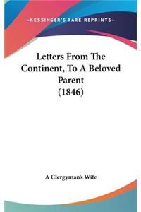 Letters From The Continent, To A Beloved Parent (1846)