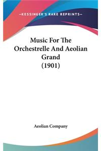 Music For The Orchestrelle And Aeolian Grand (1901)