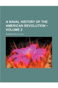 A Naval History of the American Revolution (Volume 2)