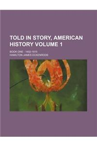 Told in Story, American History; Book One 1492-1815 Volume 1