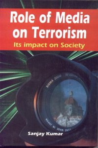 Role of Media on Terrorism: Its Impact on Society