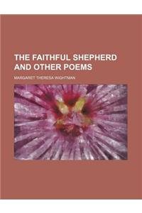 The Faithful Shepherd and Other Poems