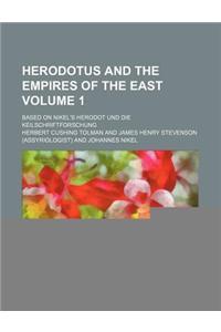 Herodotus and the Empires of the East; Based on Nikel's Herodot Und Die Keilschriftforschung Volume 1