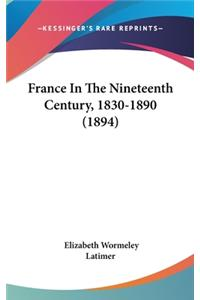 France In The Nineteenth Century, 1830-1890 (1894)