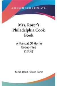 Mrs. Rorer's Philadelphia Cook Book: A Manual of Home Economies (1886)