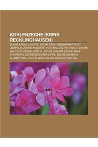 Kohlenzeche (Kreis Recklinghausen): Zeche Konig Ludwig, Zeche Erin, Bergwerk Furst Leopold, Zeche Auguste Victoria, Zeche Ewald, Zeche Waltrop