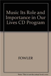 Music! Its Role and Importance in Our Lives, CD Program