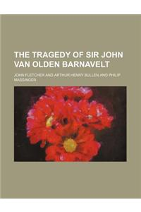 The Tragedy of Sir John Van Olden Barnavelt