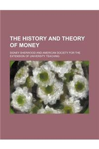 The History and Theory of Money