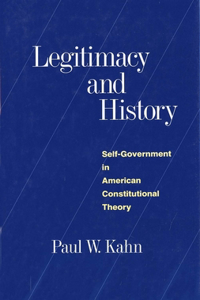 Legitimacy and History: Self-Government in American Constitutional Theory