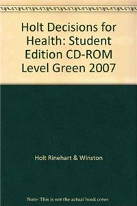 Holt Decisions for Health: Student Edition CD-ROM Level Green 2007