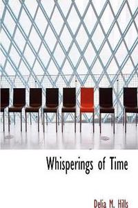 Whisperings of Time