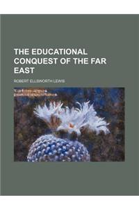 The Educational Conquest of the Far East