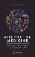 Alternative Medicine: A Critical Assessment of 150 Modalities
