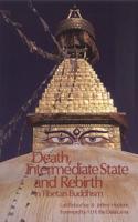 Death, Intermediate State, and Rebirth in Tibetan Buddhism