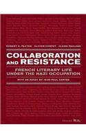 Collaboration and Resistance: French Literary Life Under the Nazi Occupation