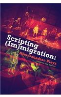Scripting (Im)Migration: New Canadian Plays