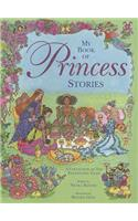My Book of Princess Stories: A Collection of Ten Enchanting Tales