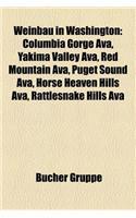 Weinbau in Washington: Columbia Gorge Ava, Yakima Valley Ava, Red Mountain Ava, Puget Sound Ava, Horse Heaven Hills Ava, Rattlesnake Hills Av