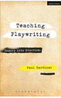 Teaching Playwriting: Creativity in Practice