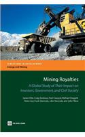 Mining Royalties: A Global Study of Their Impact on Investors, Government, and Civil Society [with CD]