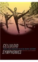 Celluloid Symphonies: Texts and Contexts in Film Music History