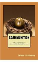 Scammunition: How to Protect Yourself from Con Artists: A Guide for Baby Boomers and Beyond