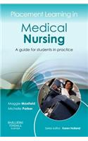 Placement Learning in Medical Nursing: A Guide for Students in Practice. Maggie Maxfield, Michelle Parker