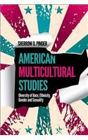 American Multicultural Studies: Diversity of Race, Ethnicity, Gender and Sexuality