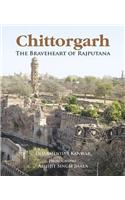 Chittorgarh: The Braveheart Of Rajputana