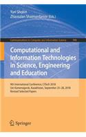 Computational and Information Technologies in Science, Engineering and Education: 9th International Conference, Citech 2018, Ust-Kamenogorsk, Kazakhstan, September 25-28, 2018, Revised Selected Papers