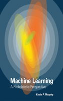 The The Machine Learning Machine Learning: A Probabilistic Perspective