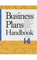 Business Plans Handbook, Volume 14: A Compilation of Actual Business Plans Developed by Businesses Throughout North America