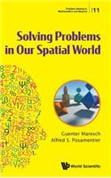 Solving Problems in Our Spatial World