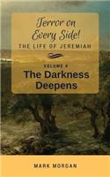 The Darkness Deepens: Volume 4 of 5