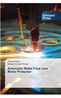 Automatic Water Flow Cum Motor Protector
