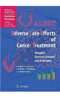 Alert - Adverse Late Effects of Cancer Treatment: Volume 1: General Concepts and Specific Precepts, Volume 2: Normal Tissue Specific Sites and Systems