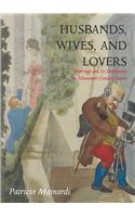 Husbands, Wives and Lovers: Marriage and Its Discontents in Nineteenth-Century France