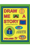 Draw Me a Story Volume IV