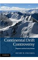 The Continental Drift Controversy: Wegener and the Early Debate